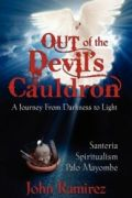 Out of Devil's Cauldron by John Ramirez