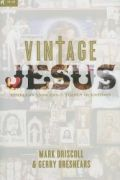 Vintage Jesus by Mark Driscoll and Gerry Breshears