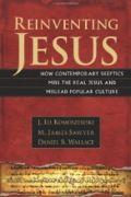 Reinventing Jesus by J. Ed Komoszewski, M. James Sawyer and Daniel Wallace
