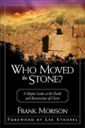 Who Moved the Stone? by Frank Morison