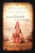 How Good is Good Enough? by Andy Stanley