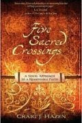 Five Sacred Crossing by Craig Hazen