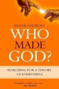 Who Made God? by Edgar Andrews