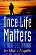 Once Life Matters by Marty Angelo
