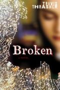 Broken by Travis Thrasher