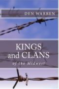 Kings and Clans of the Midwest Volume 1 by Den Warren