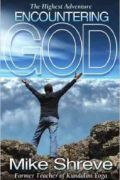 The Highest Adventure Encountering God by Mike Shreve