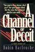 A Channel of Deceit by Robin Harfouche