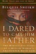 I Dared to Call Him Father by Bilquis Sheikh and Richard H. Schneider