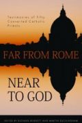 Far From Rome Near To God by Richard Bennett and Martin Buckingham