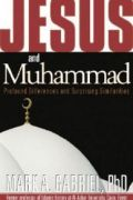 Jesus and Muhammad by Mark A. Gabriel