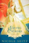 Saving Cicadas by Nicole Seitz