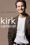 Still Growing by Kirk Cameron