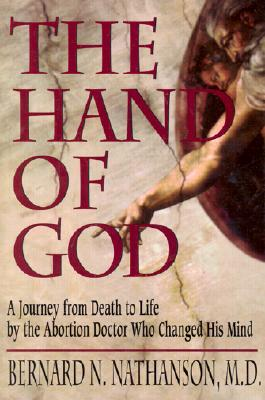 The Hand of God, Dr Bernard Nathanson, Abortion, NARAL, Pro Choice, Planned Parenthood, Books For Evangelism, evangelism, book review,
