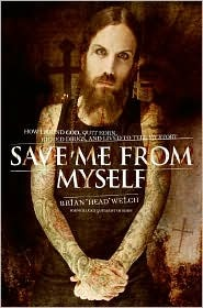 Save Me From Myself, Washed By Blood, Brian Welch, Korn, Band, Heavy Metal, Rock Band, Conversion, Suicide, Biography, Memoir, Books For Evangelism. Book Review, Books, Evangelism