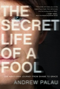 The Secret Life of a Fool, Andrew Palau, Luis Palau, Evangelist, Biography, Memoir, Books for evanglism, evangelism, book review