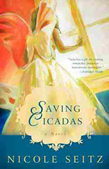 Saving Cicadas, Nicole Seitz, Abortion, Novel, Pro-life, Books For Evangelism, evangelism, book review, Fiction