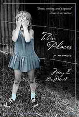 Thin Places, Mary DeMuth, Memoir, Biography, Childhood Sexual Abuse, Abuse, Books For Evangelism, evangelism, book review,