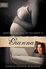 Gianna, Jessica Shaver Renshaw, Abortion, Biography, Abortion Survivor, Pro-life, Books For Evangelism, evangelism, book review,
