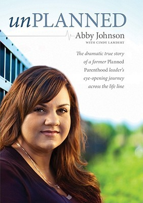 unplanned, abby johnson, book review, planned parenthood, coalition for life, abortion, testimony, conversion to Christianity, books for evangelism, evangelism, books,