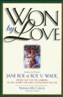 Won By Love, Norma McCorvey, Abortion, Pro-Choice, Pro-Life, Roe v. Wade, Jane Roe, Operation Rescue, Books For Evangelism, evangelism, book review,