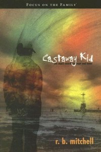 Castaway Kid R. B. Mitchell, Books for evangelism, evangelism, book review, book review castaway r b mitchell, r. b. mitchell conversion, r. b. mitchell testimony,