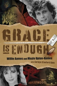 Grace is Enough, Willie Aames, Maylo Upton-Aames, Celebrities, Memoir, Testimony, drug, abuse, sexual abuse,