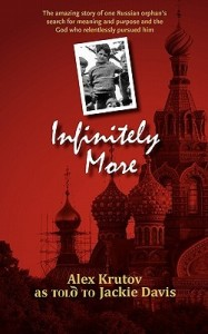 Infinitely More by Alex Krutov, Alex Krutov story, Alex Krutov book review, Alex Krutov russian orphanage system, alex krutov testimony, books for evangelism, book review, evangelism,