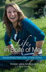 Life, In Spite of Me, Kristen Jane Anderson, Tricia Goyer, Death, Depression, Healing, Suicide, Testimony, Memoir, Books For Evangelism, Evangelism, book review,