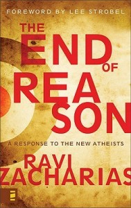 The End of Reason, Ravi Zacharias, New Atheism, Richard Dawkins, Christopher Hitchens, responding to new atheism, book review, books for evangelism, evangelism, seekers,