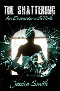 The Shattering An Encounter With Truth by Jessica Smith
