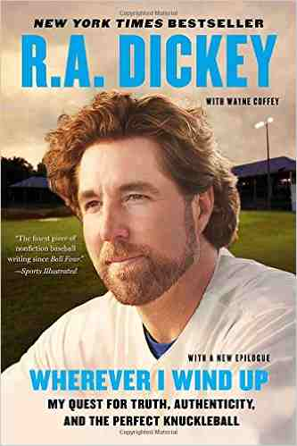 Wherever I Wind Up by R. A. Dickey
