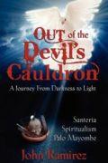 Out of Devil's Cauldron by John Ramirez