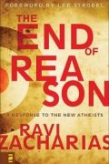 The End of Reason by Ravi Zacharias