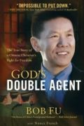God's Double Agent by Bob Fu and Nancy French