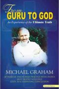 From Guru to God by Michael Graham