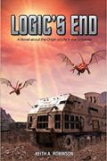 Logic's End by Keith A. Robinson