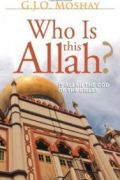 Who Is This Allah? by G.J.O. Moshay