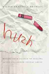 Hush, Nicole Braddock Bromley, abuse, childhood sexual abuse, healing, Books For Evangelism, evangelism, book review,